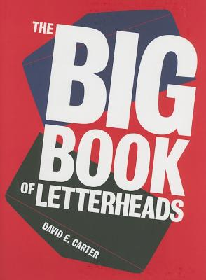 The Big Book of Letterheads - Carter, David E