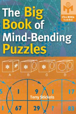 The Big Book of Mind-Bending Puzzles - Stickels, Terry