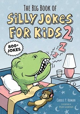 The Big Book of Silly Jokes for Kids 2: 800+ Jokes - Roman, Carole P