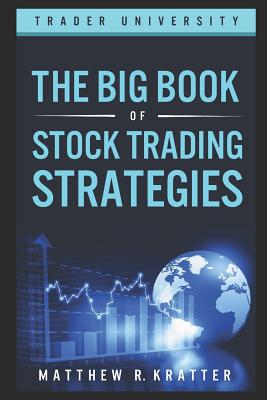 The Big Book of Stock Trading Strategies - Kratter, Matthew R