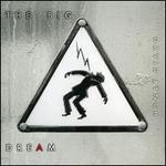 "The Big Dream [Bonus 7"" Single]"
