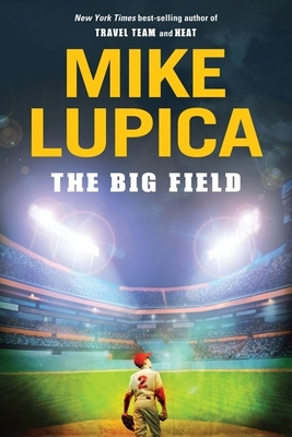 The Big Field - Lupica, Mike