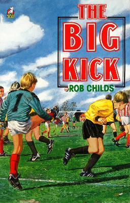 The Big Kick - Childs, Rob