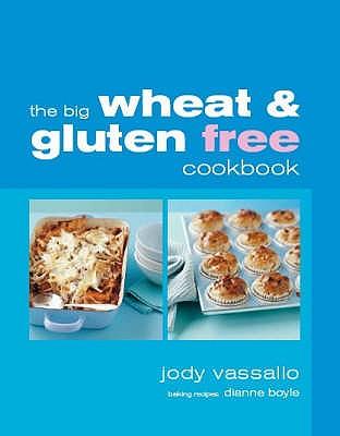 The Big Wheatfree Gluten Free Cookbook - Vassallo, Jody, and Boyle, Dianne