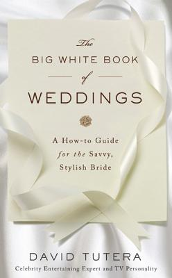 The Big White Book of Weddings - Tutera, David