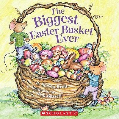The Biggest Easter Basket Ever - Kroll, Steven