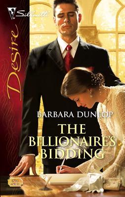 The Billionaire's Bidding - Dunlop, Barbara
