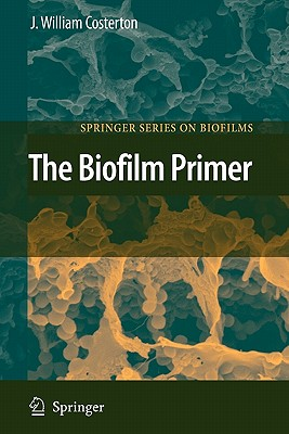The Biofilm Primer - Costerton, J. William