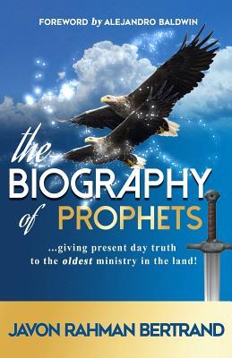 The Biography of Prophets - Bertrand, Javon Rahman