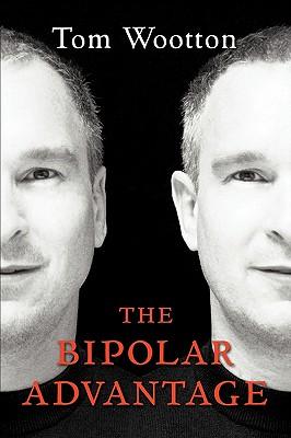 The Bipolar Advantage - Wootton, Tom