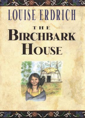 The Birchbark House - Erdich, Louise