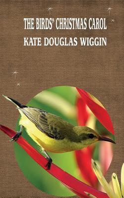 The Birds' Christmas Carol - Wiggin, Kate Douglas