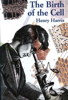 The Birth of the Cell - Harris, Henry