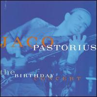 The Birthday Concert - Jaco Pastorius