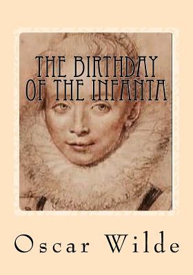 The Birthday of the Infanta - Wilde, Oscar