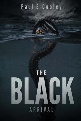 The Black: Arrival - Cooley, Paul E