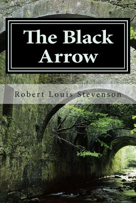The Black Arrow - Stevenson, Robert Louis