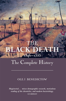 The Black Death 1346-1353: The Complete History - Benedictow, OLE J