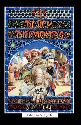 The Black Diamonds - Smith, Clark Ashton, and Joshi, S T (Editor)