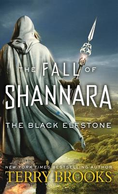 The Black Elfstone: The Fall of Shannara - Brooks, Terry
