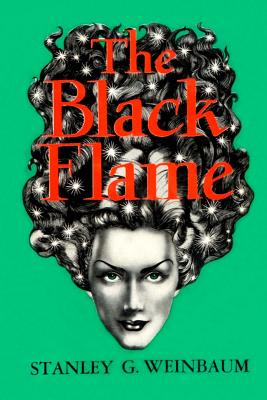 The Black Flame - Weinbaum, Stanley G