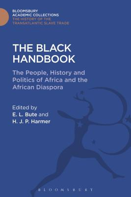 The Black Handbook: The People, History and Politics of Africa and the African Diaspora - Bute, Evangeline, and Harmer, H J P