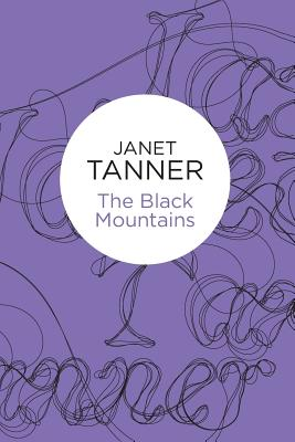 The Black Mountains - Tanner, Janet