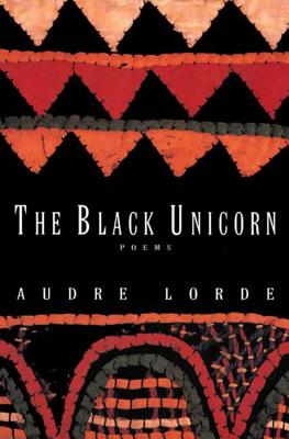 The Black Unicorn: Poems - Lorde, Audre, Professor
