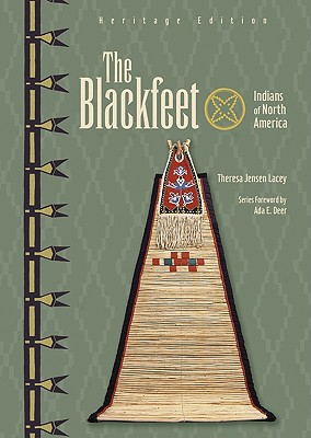 The Blackfeet - Lacey, Theresa Jensen, and Deer, Ada E (Foreword by)