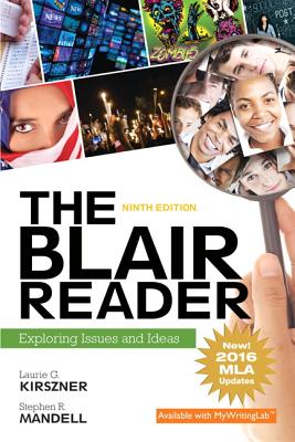 The Blair Reader: Exploring Issues and Ideas, MLA Update - Kirszner, Laurie G, Professor, and Mandell, Stephen R, Professor