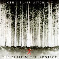The Blair Witch Project: Josh's Blair Witch Mix [Enhanced Disc] - Original Soundtrack