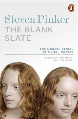 The Blank Slate: The Modern Denial of Human Nature - Pinker, Steven