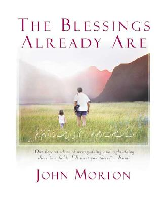 The Blessings Already Are - Morton, John