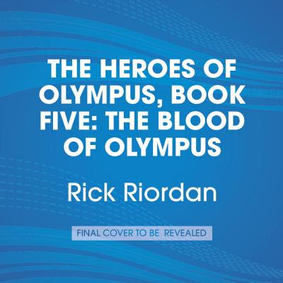 The Blood of Olympus - Riordan, Rick, and Chamian, Nick (Read by)