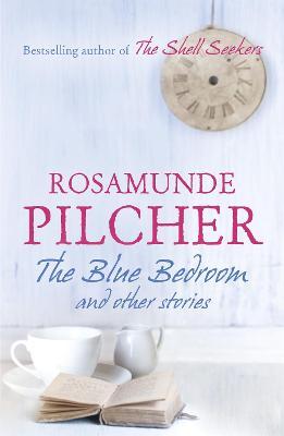 The Blue Bedroom - Pilcher, Rosamunde