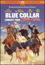 The Blue Collar Comedy Tour Rides Again - C.B. Harding