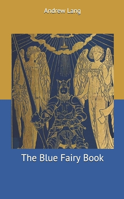 The Blue Fairy Book - Lang, Andrew