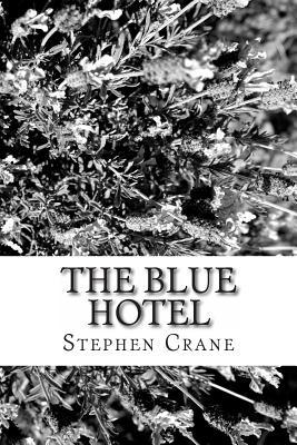The Blue Hotel - Crane, Stephen