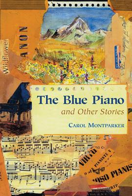 The Blue Piano: And Other Stories - Montparker, Carol