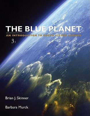 The blue planet an introduction to earth system science book by the blue planet an introduction to earth system science skinner brian j fandeluxe Gallery