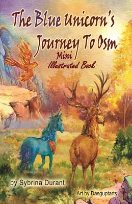 The Blue Unicorn's Journey to Osm Mini Illustrated Book - Durant, Sybrina, and Avery, Kimberly (Editor)