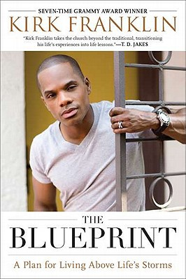 The Blueprint: A Plan for Living Above Life's Storms - Franklin, Kirk