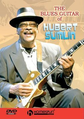 The Blues Guitar of Hubert Sumlin - Helm, Levon, and Sumlin, Hubert, and Vivino, Jimmy