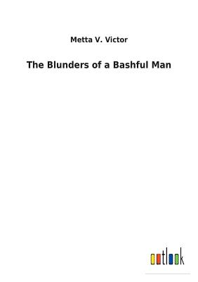 The Blunders of a Bashful Man - Victor, Metta V