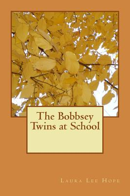 The Bobbsey Twins at School - Laura Lee Hope