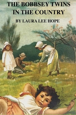 The Bobbsey Twins in the Country - Hope, Laura Lee