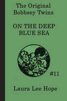 The Bobbsey Twins on the Deep Blue Sea - Hope, Laura Lee