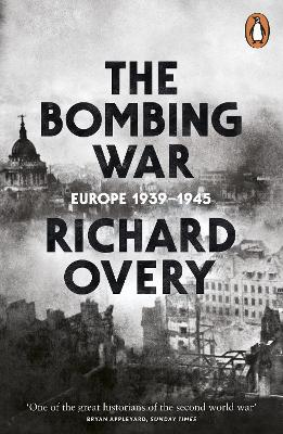 The Bombing War: Europe 1939-1945 - Overy, Richard