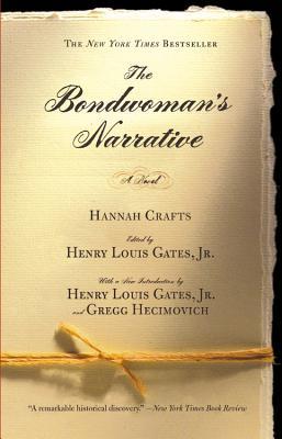 The Bondwoman's Narrative - Crafts, Hannah, and Gates, Henry Louis, Jr. (Editor)