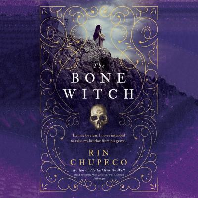 The Bone Witch - Chupeco, Rin, and Zeller, Emily Woo (Read by)